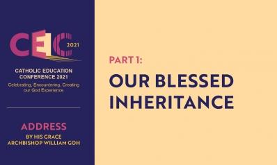 Address of Archbishop William Goh at CEC2021 – Part 1: Our Blessed Inheritance