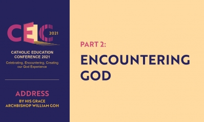 Address of Archbishop William Goh at CEC2021 – Part 2: Encountering God