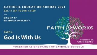 Catholic Education Sunday Homily – Part 3: God Is With Us